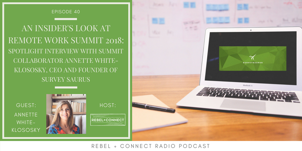 Annette White-Klososky, CEO and Founder of SurveySaurus talks about what to expect from her session at the  Remote Work Summit 2018 !