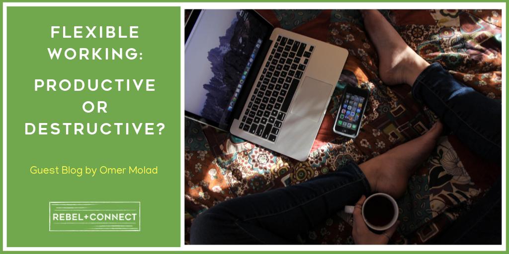 Flexible Working: Productive or Destructive?