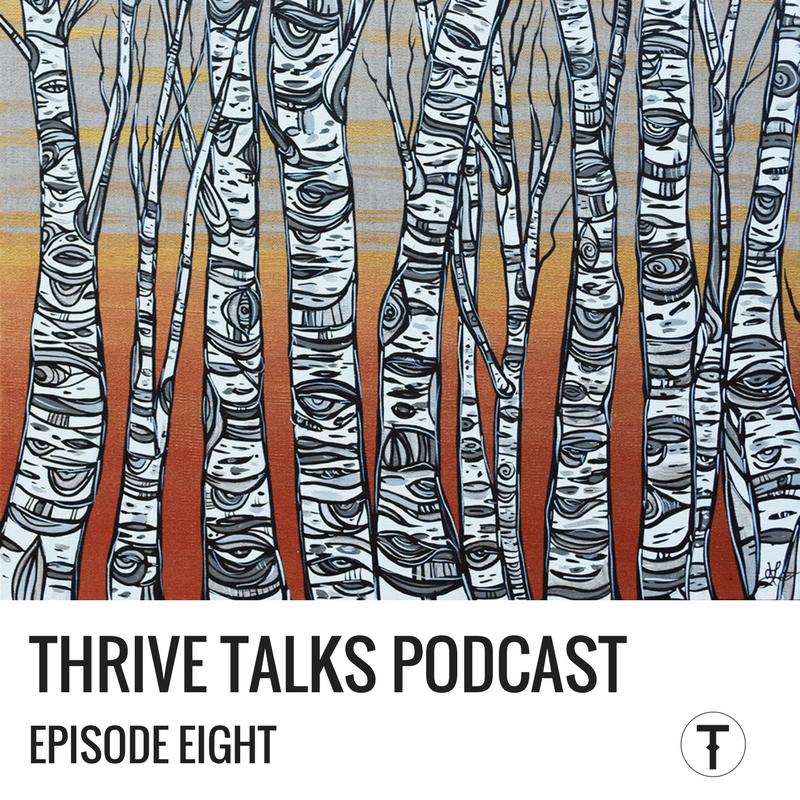 THRIVE Talks Episode 8