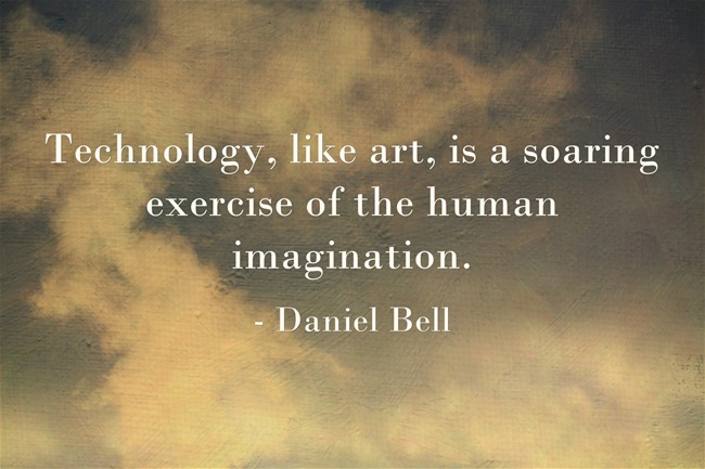 Technology, like art, is a soaring exercise of the human imagination