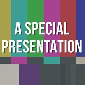A Special Presentation