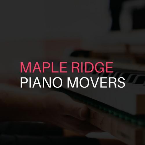 Maple Ridge Piano Movers.jpg