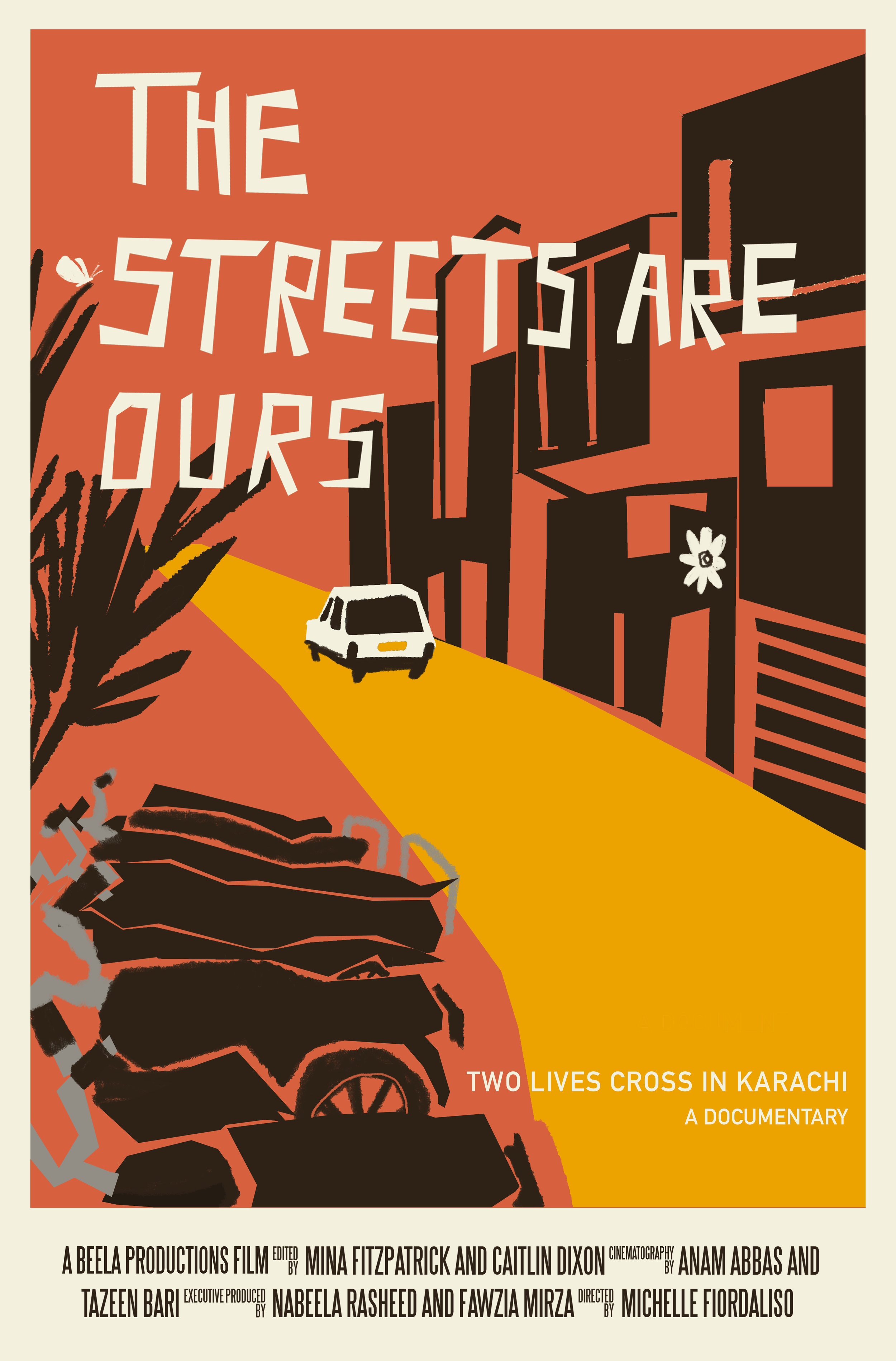 Final poster design for   The Streets Are Ours  , the award-winning documentary directed by Michelle Fiordaliso that focuses on Sabeen Mahmud, Pakistani rights activist
