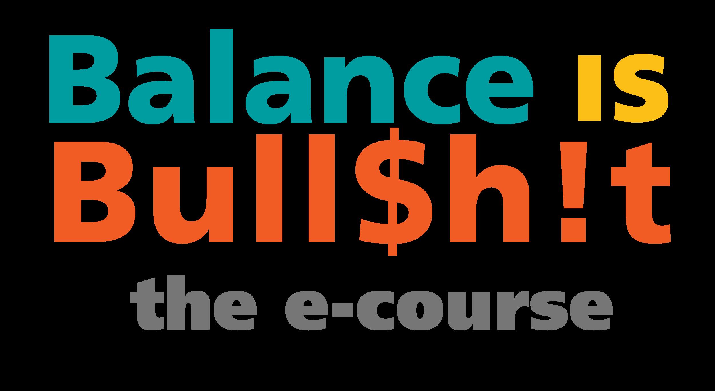 Balance-is-Bullshit-Ecourse_LOGO.png