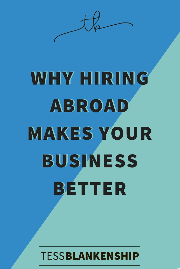 Why Hiring Abroad Makes Your Business Better