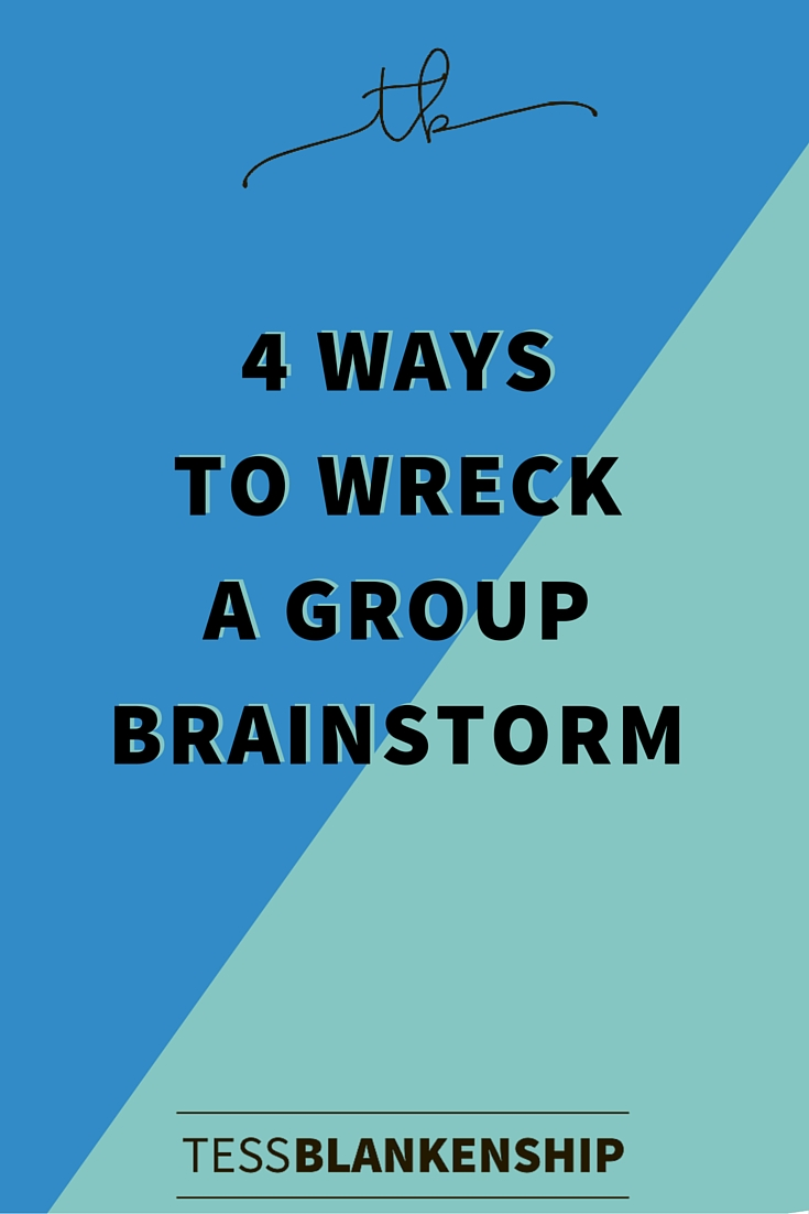Don't wreck your group brainstorming sesh.