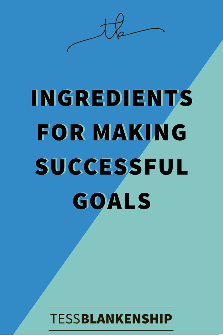 Here's your recipe for successful goal-making.