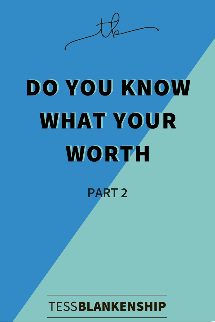 Know Your Worth: Part 2