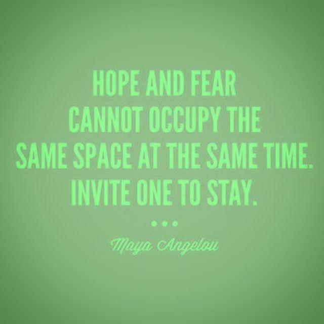 #hope vs #fear #dailyaffirmation #mayaangelou 🙌✨