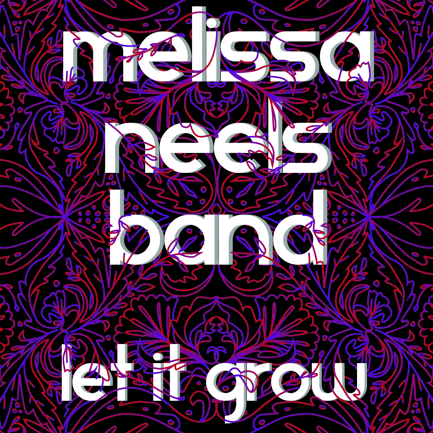 "Melissa Neels Band | ""Let It Grow"""