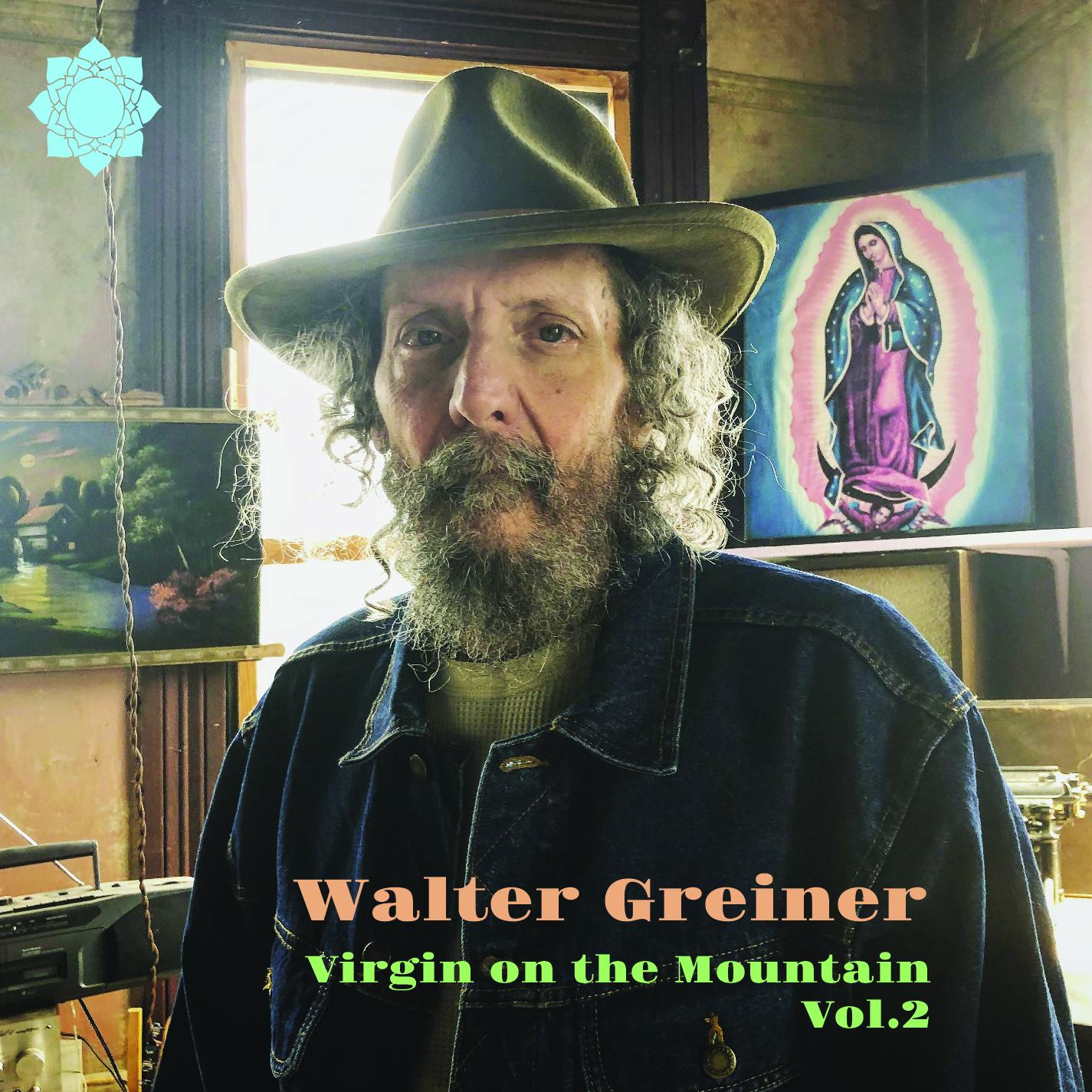 "Walter Greiner | ""Virgin on the Mountain, Vol 2"""