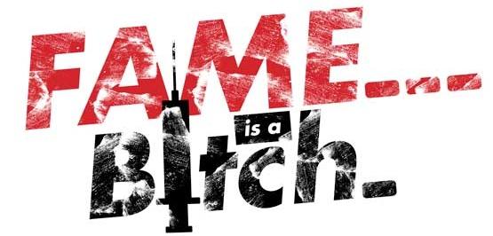 fame-is-a-bitch.jpg