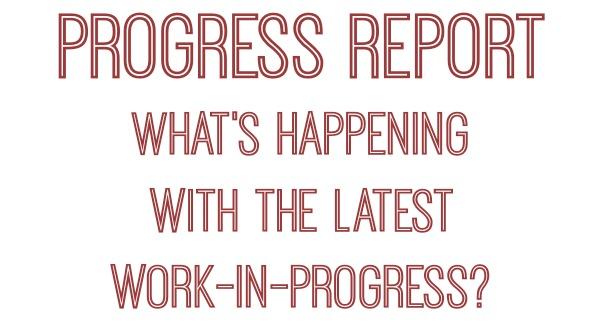 WIP Progress Report.jpg