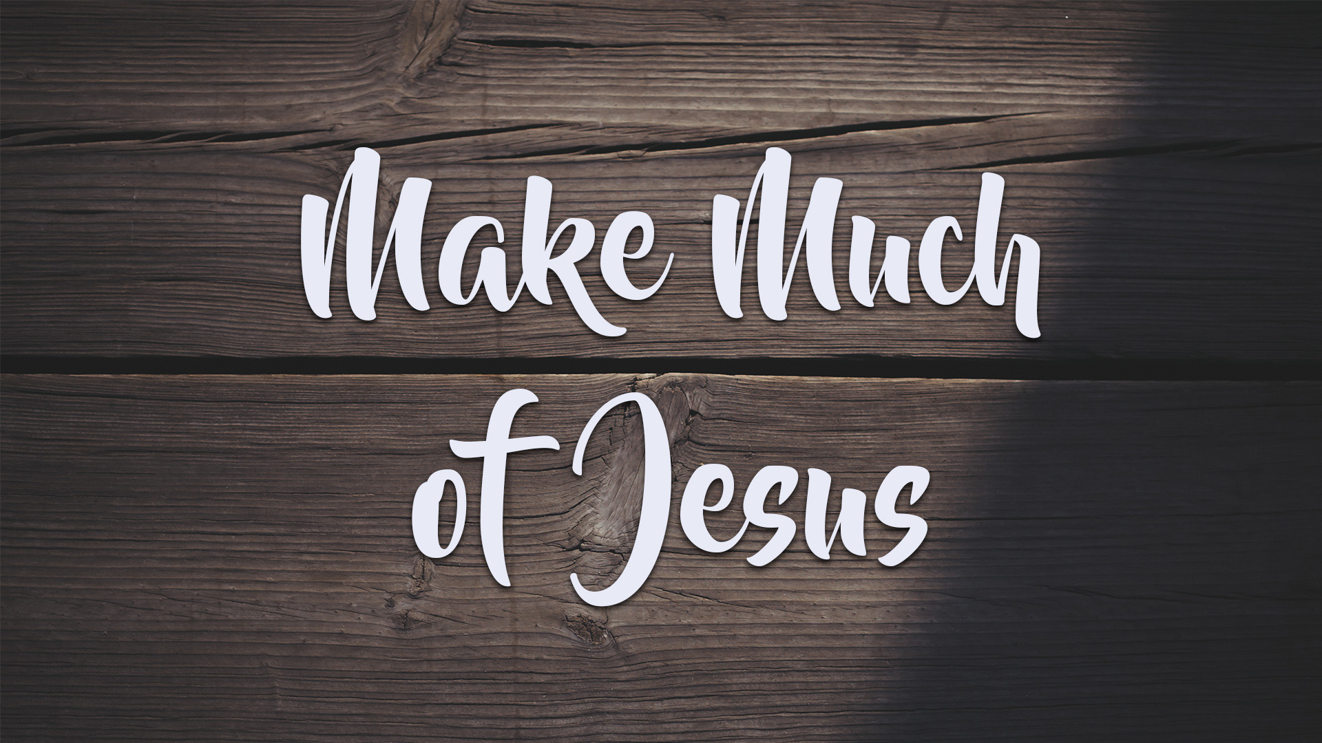 Make Much of Jesus website3.jpg