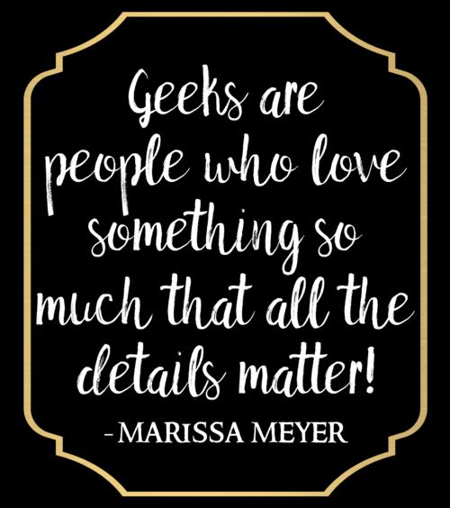 Fandom Affairs, Geek Chic Wedding Planner, Geek Wedding, Themed Wedding, Orlando Florida Wedding Planner, Marissa Meyer quote, Fandom life quote