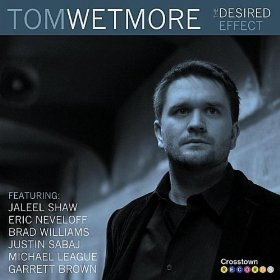 Tom Wetmore - The Desired Effect (Crosstown Records 2012)