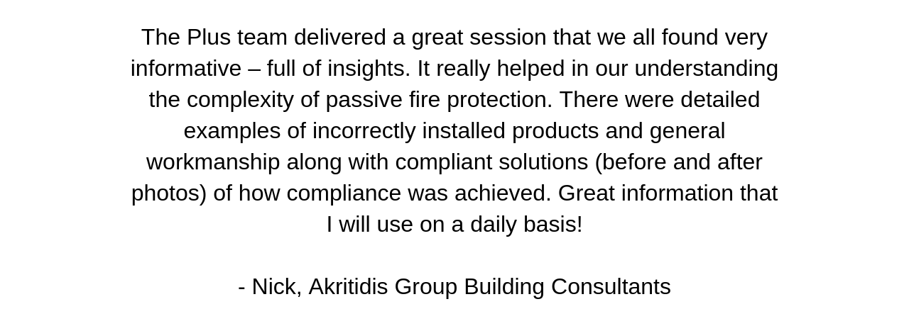 Engaging PLUS Passive Fire to perform a third party review of the fire systems proposed by trade contractors gave TDD peace of mind that the building would achieve total compliance and withstand any future (28).png