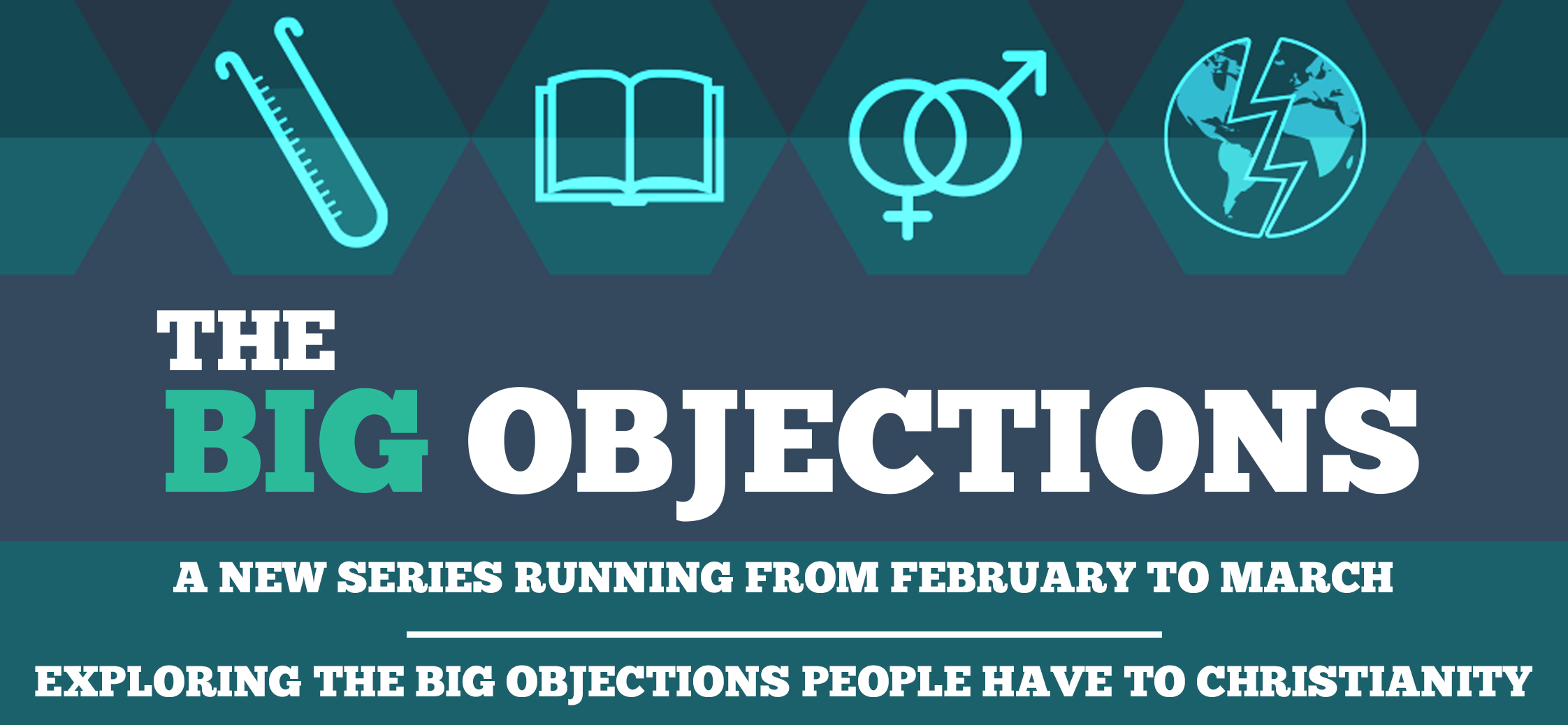 The Big Objections - A series of Apologetics