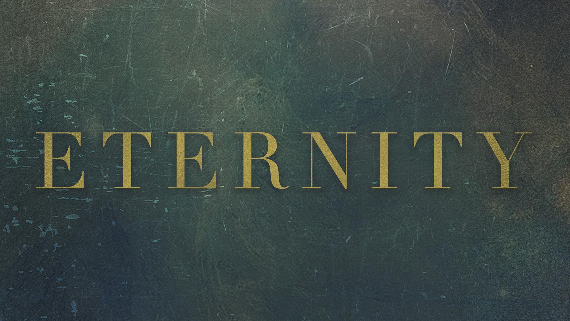 Eternity - A series on Heaven