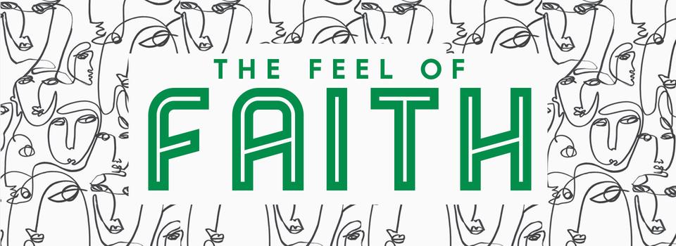 Feel of Faith - A series on how we can respond with faith