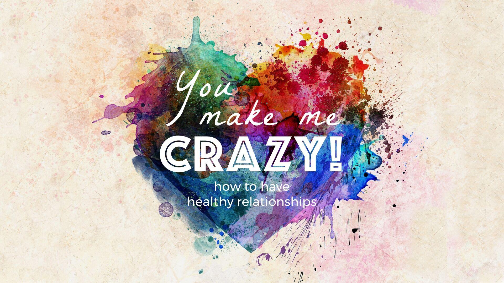 you make me crazy (w:subtitle).jpeg