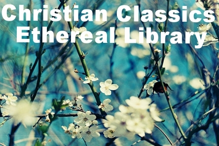 Christian Classics Ethereal Library  (CCEL) makes classic Christian literature available to Christians, seekers, and scholars. The CCEL accomplishes this by selecting, collecting, distributing, and promoting valuable literature through the World Wide Web.