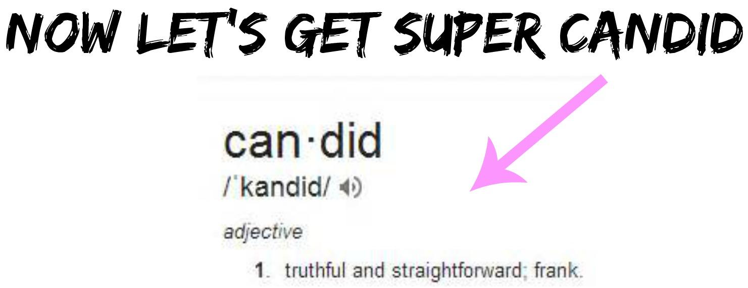 lets get super candid.jpg