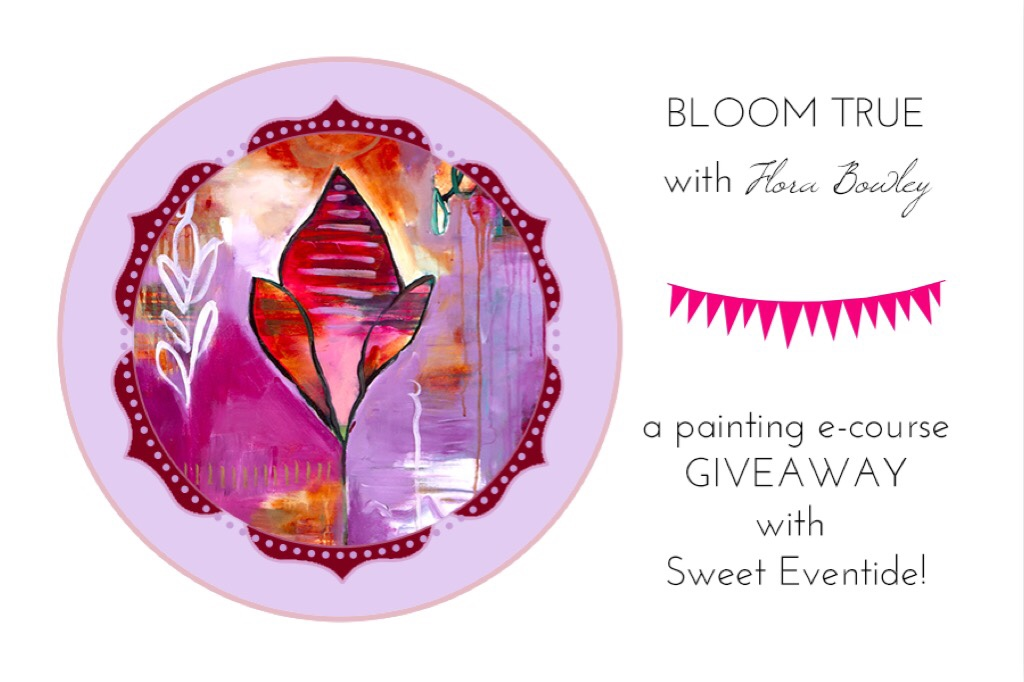 Bloom True painting e-course giveaway with Sweet Eventide