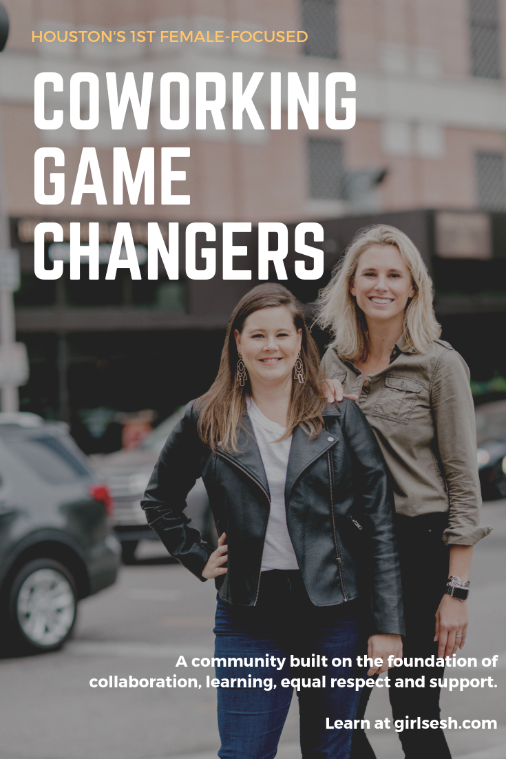 Meredith Wheeler & Maggie Segrich, Houston's First Female-Focused Coworking Game-Changers | Sesh Coworking