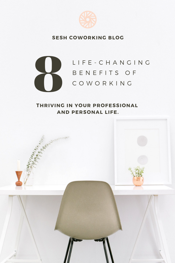 8 Life-Changing Benefits of Coworking | Sesh Coworking Blog - Houston's first female-focused coworking