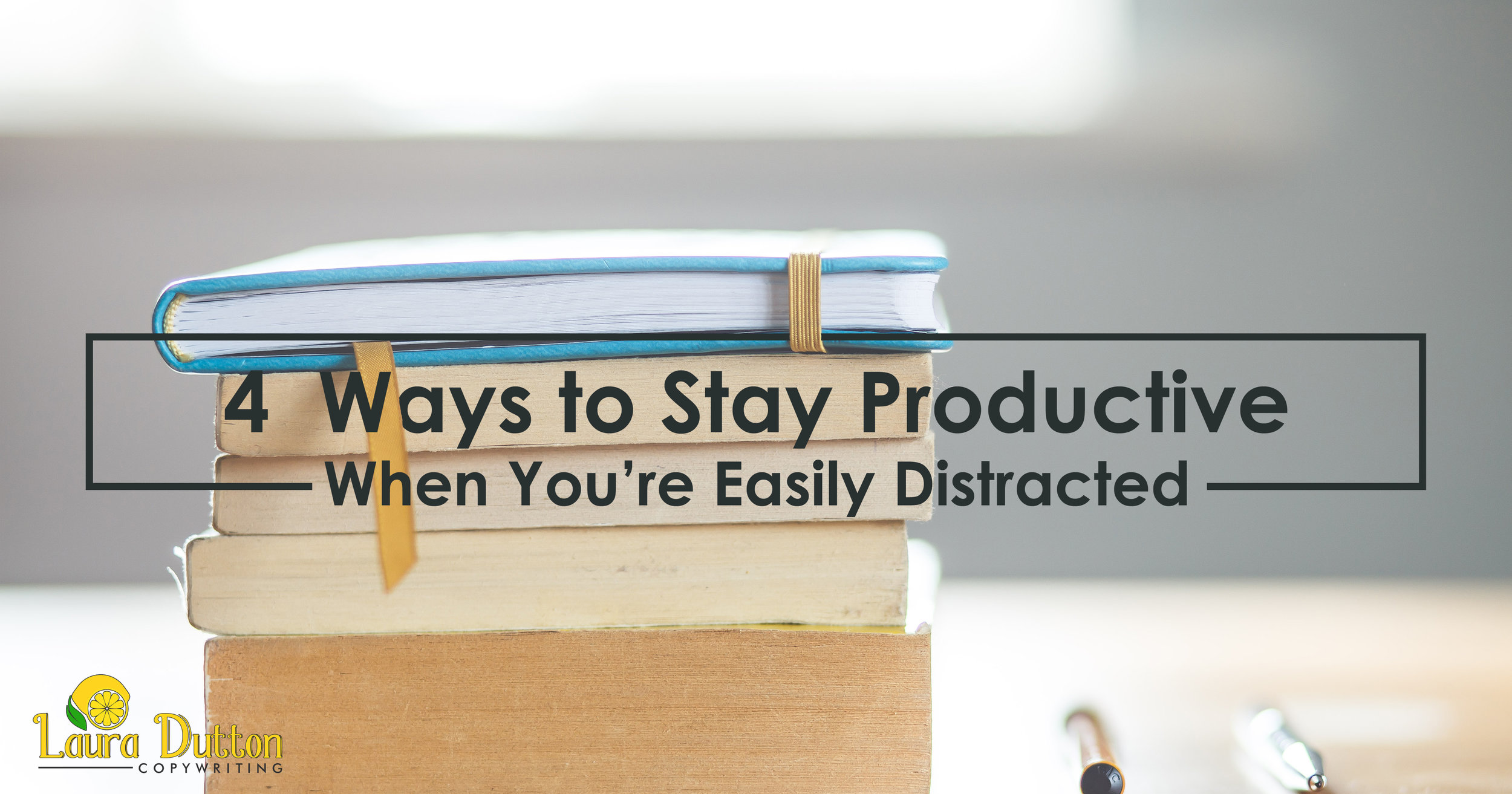 4 Ways to Stay Productive