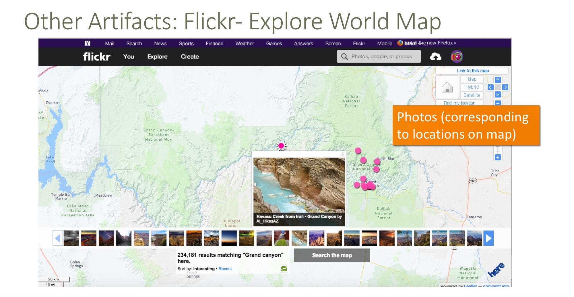 Flickr     Photos are marked on the map based on locations
