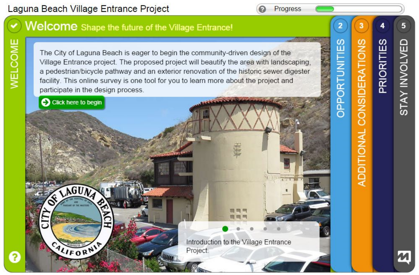 City of Laguna Beach | Village Entrance Project - Developed and implemented an outreach strategy to assist in the development of the Village Entrance in Laguna Beach, a project stalled for 25-years due to community contention. A community-supported plan was developed and adopted by City Council in 2016.