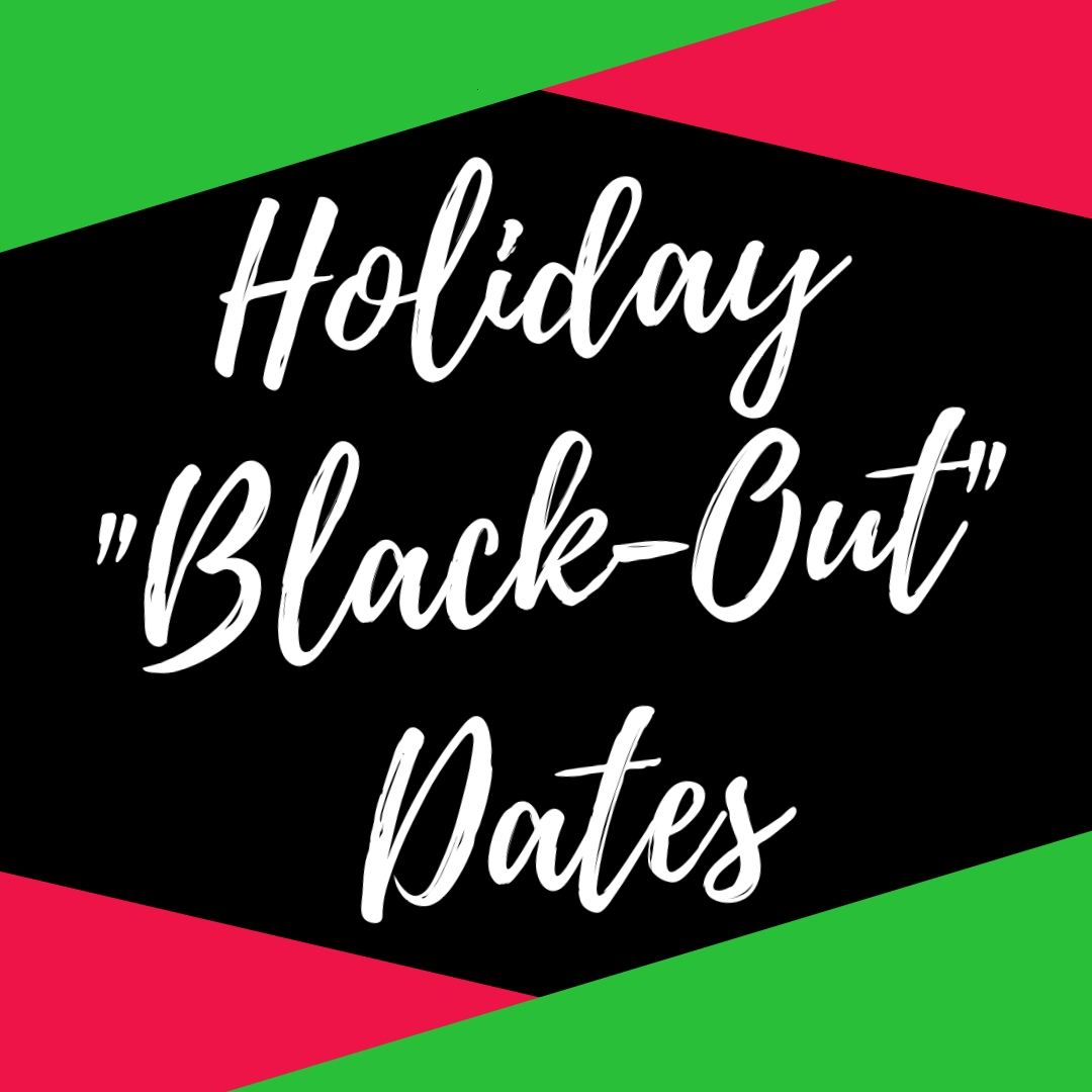 holiday black out dates.jpg