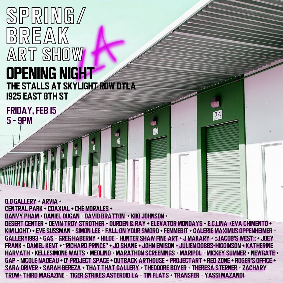 Spring Beak Art ShowThe Stalls at Skylight Row DTLA - Friday Feb. 5th 2019