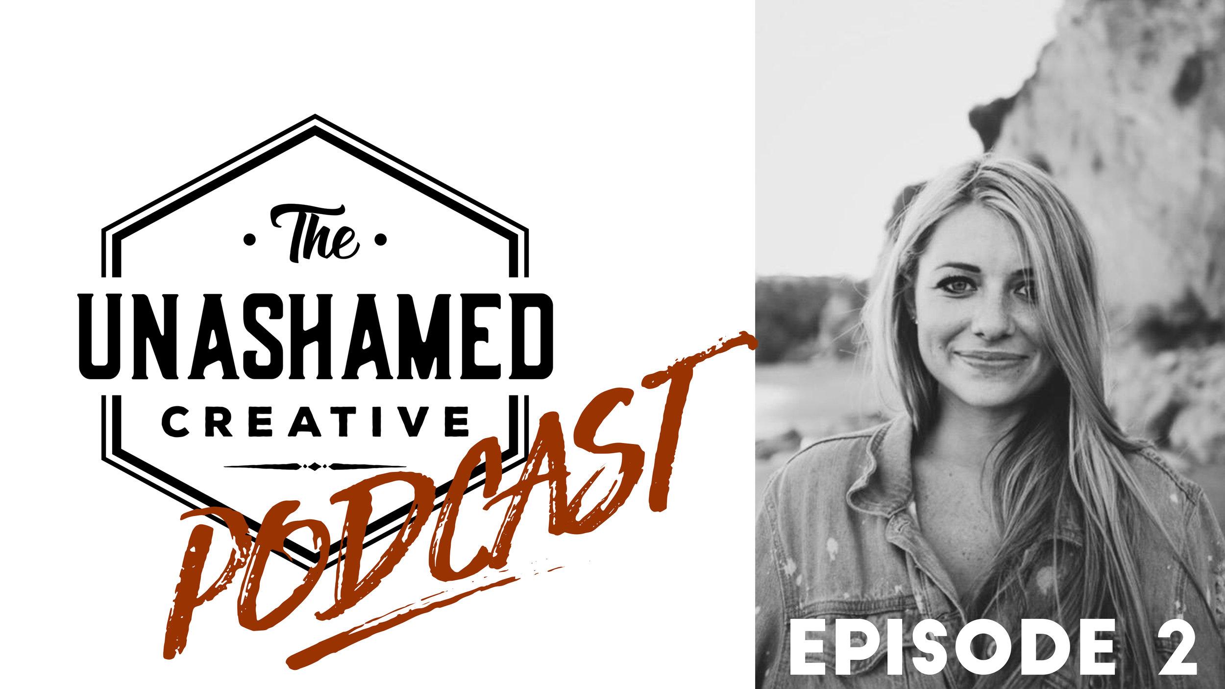 The Unashamed Creative Podcast Episode 2.jpg