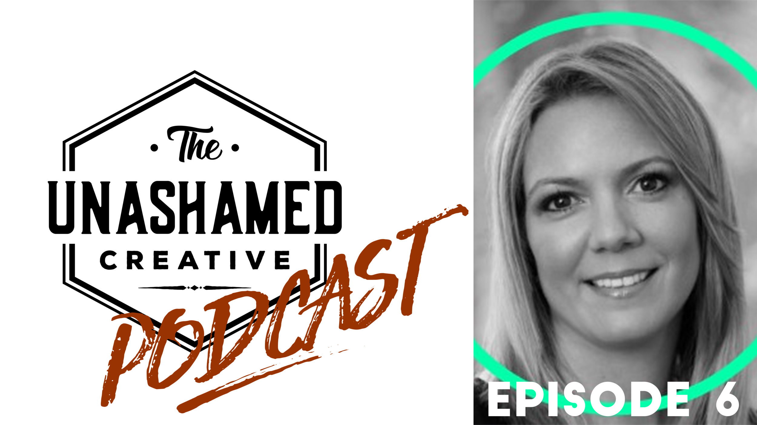 The_Unashamed_Creative_Podcast EP06.png
