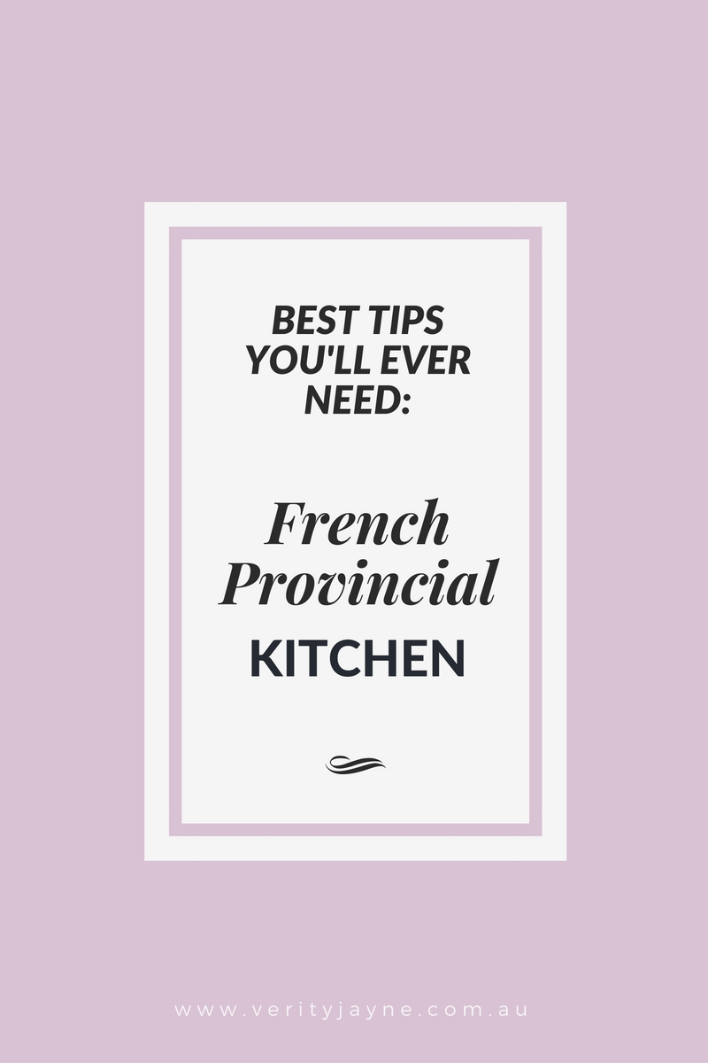 french_provincial_kitchen_tips_verityjayne