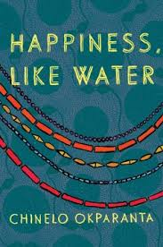 Review of Happiness, Like Water by Chinelo Okparanta,The Common, October, 2013 -