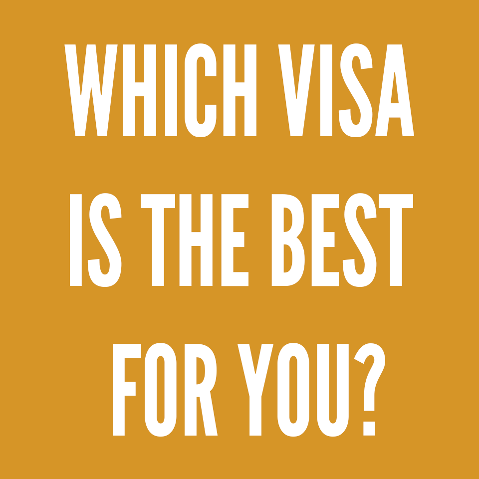 Which visa is the best for you? Free assessment.