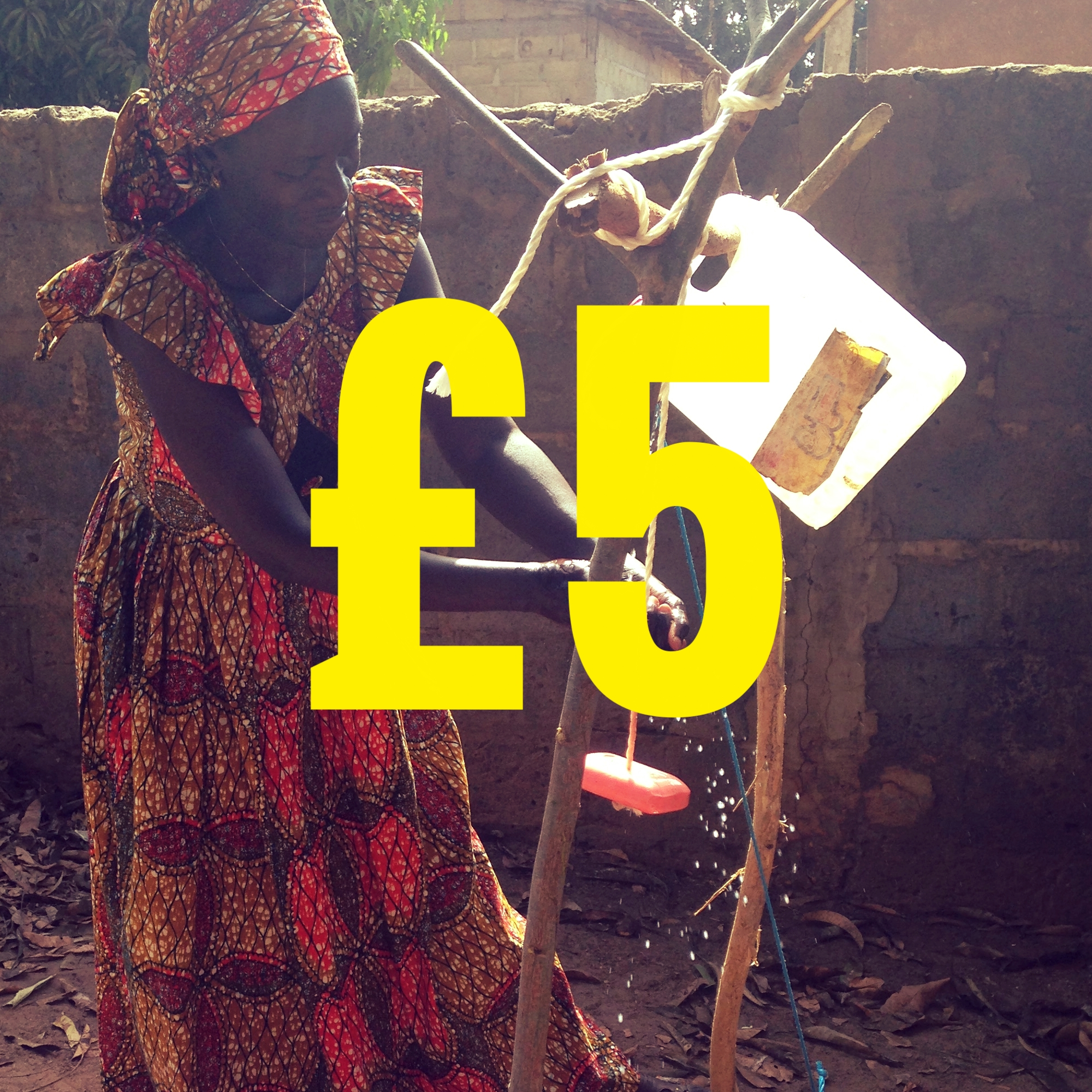 Hand-washing with soap is one of the most cost-effective interventions to prevent diarrhea related deaths and disease. £5 will cover the costs of buying the materials to construct a Tippy Tap. This includes soap, rope and a 5 litre container.