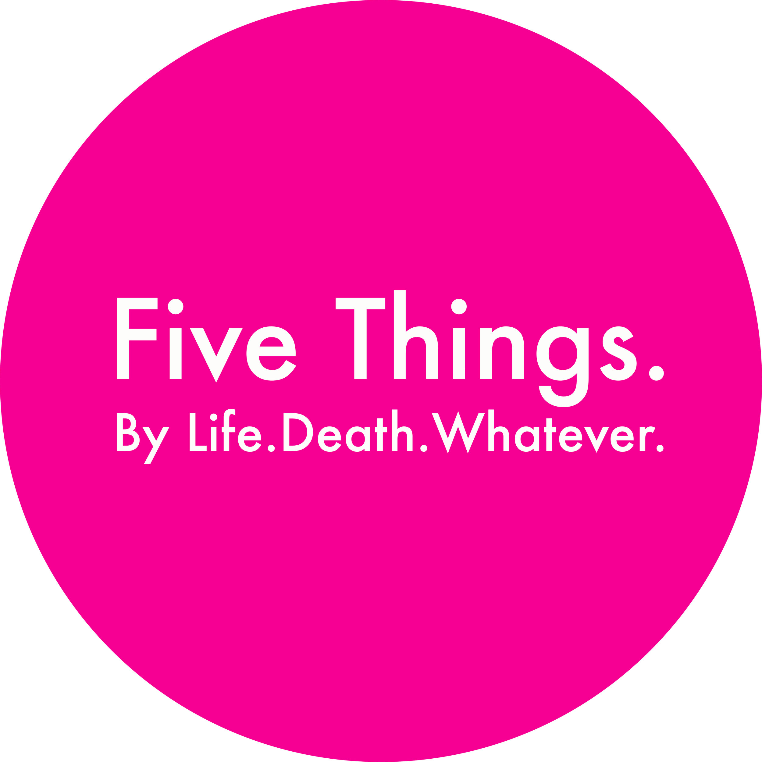 Five Things. by Life. Death. Whatever.