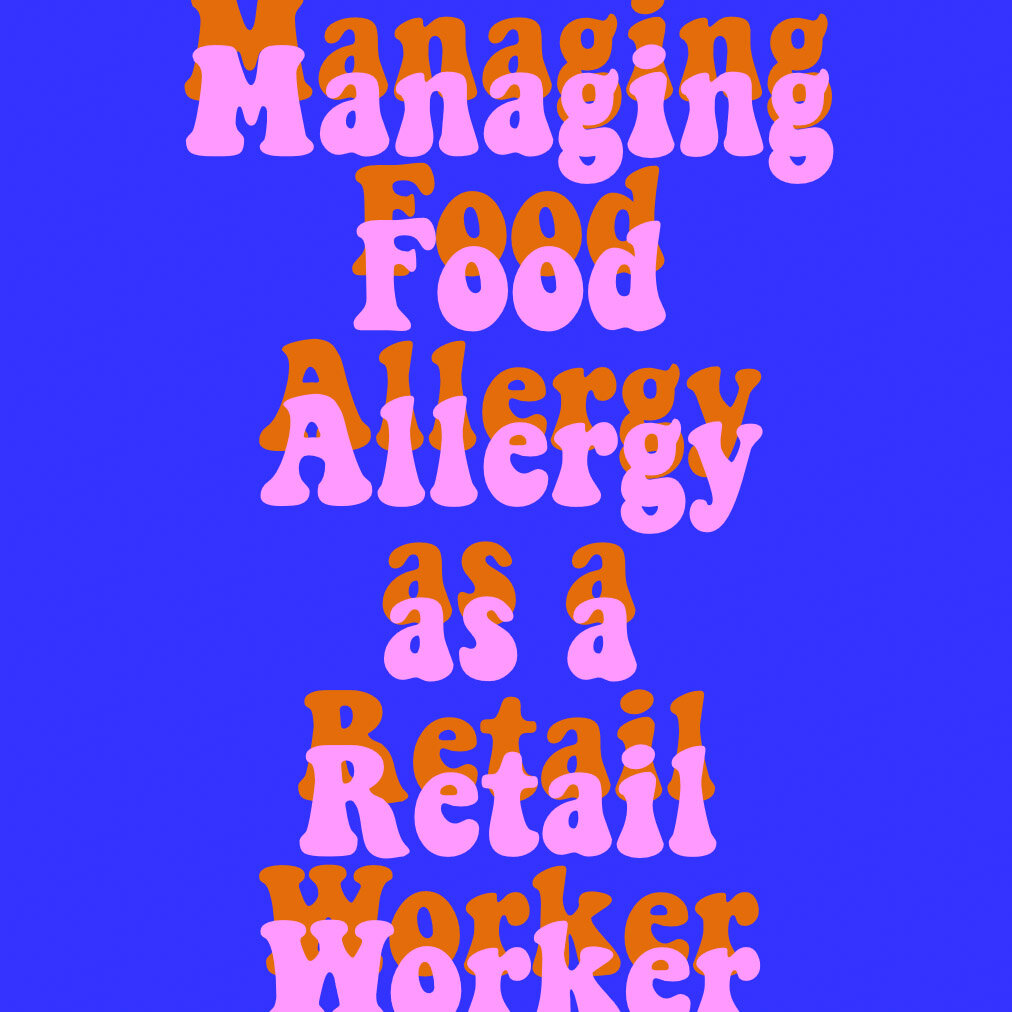 Managing Life Threatening Allergies as a Retail Worker