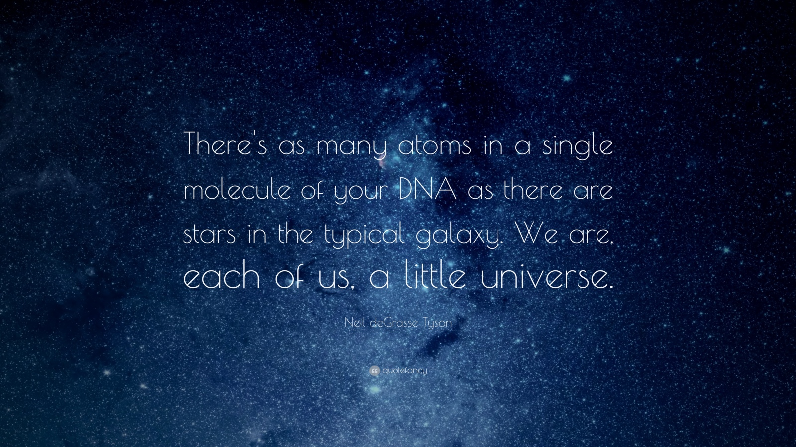 8246-Neil-deGrasse-Tyson-Quote-There-s-as-many-atoms-in-a-single.jpg