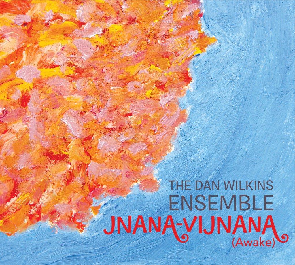 Dan Wilkins - Jnana-Vijnana (2015)