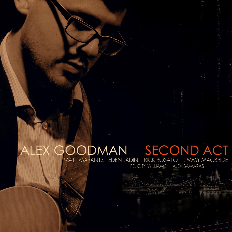 Alex Goodman - Second Act (2017)