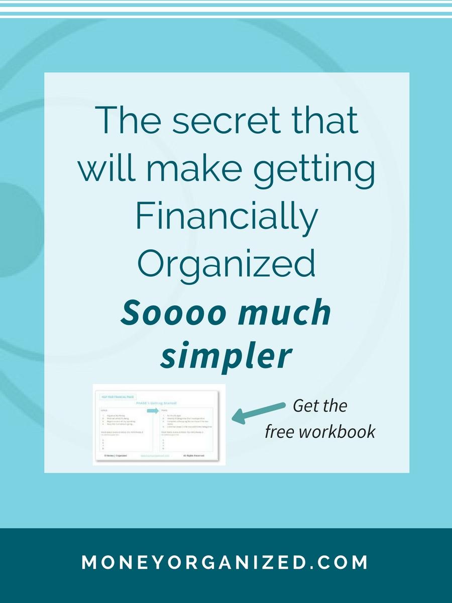 The secret that will make getting financially organized Soooo much simpler!
