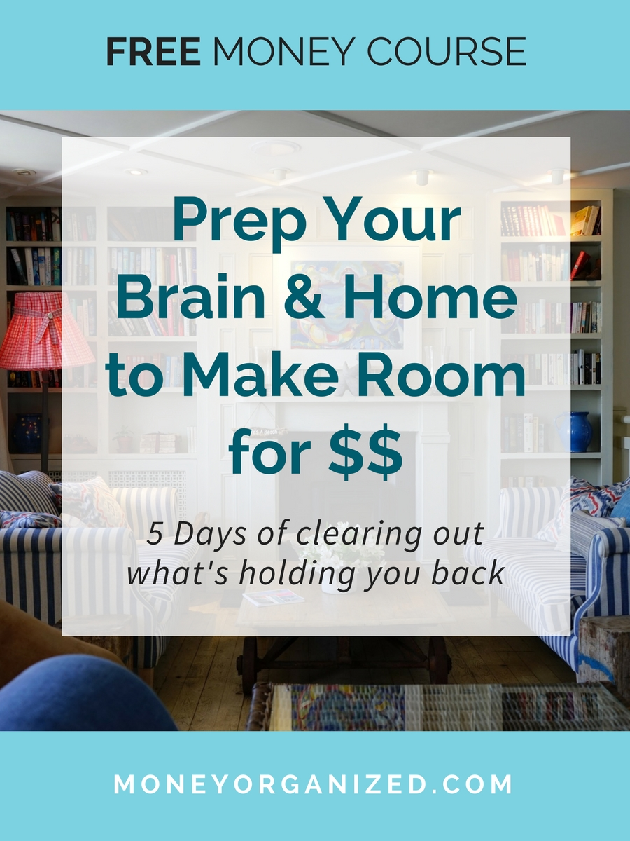 Free Money Course - Prep brain and home make room for $.jpg