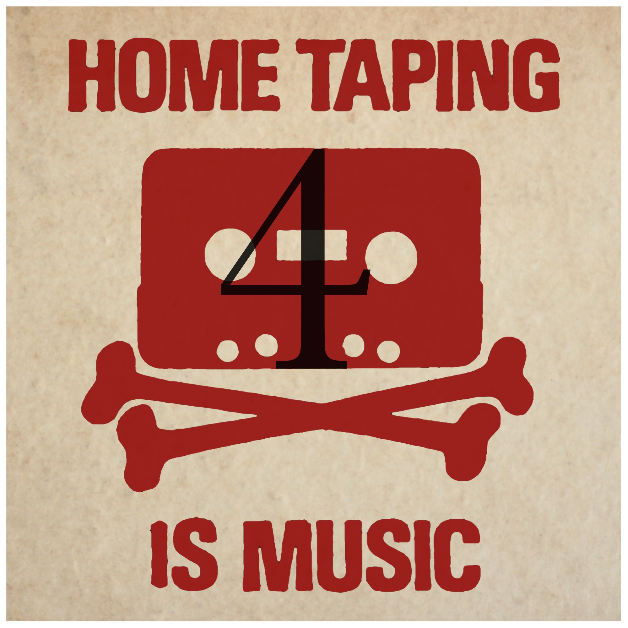 HOME TAPING IS MUSIC 4