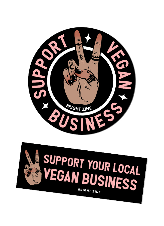 Bright Zine's support vegan business stickers